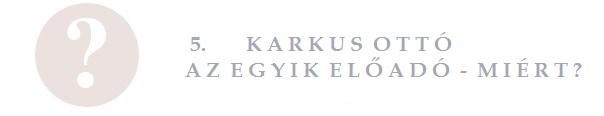 Karkus Ottó az egyik előadó, miért?